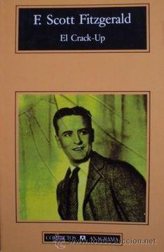 El Crack-Up/Francis Scott Fitzgerald - Traducción de Mariano Antolín Rato - Anagrama