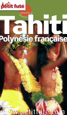 """""""Tahiti, Polynésie française"""", Guide Petit Futé 2014-2015, en version numérique, 10,99€, disponible sur www.page2ebooks.com ...et toujours le plaisir de lire !"""