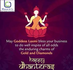 May Goddesss Laxmi Bless Your Business To Do Well Inspire Of All Odds With Enduring Charms Of Gold And Diamonds Happy Dhanteras. http://www.gurgaonpropertiesinfo.in #HappyDhanteras,   #RealEstateGurgaon