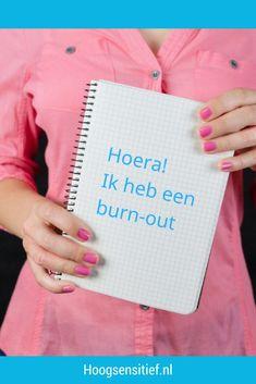Hoera, Een Burn Out! Over Hoe Het Uit Een Burn Out Komen