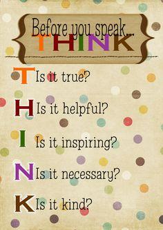 Before you speak...THINK!