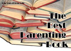 The Best Parenting Book...The Answer Will Surprise You | love, self-control, and consistency