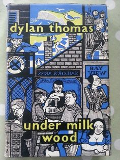 Under Milk Wood was by Dylan Thomas
