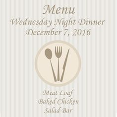 Join us for Wednesday Dinner this week: Meat Loaf Baked Chicken Salad Bar