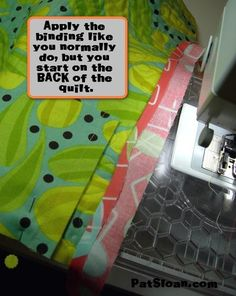 And then....Pat Sloan gives us a new twist on quilt binding.  Start on the back!