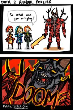 I found this quite funny. ~Lina ~Crystal Maiden ~Windrunner ~Doom ~Dota 2 ~By fwosh