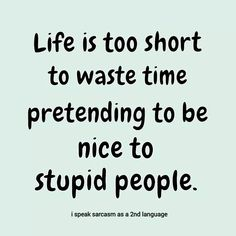 Thats why I avoid and ignore them.....