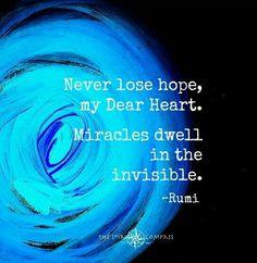 Hope and Miracles .....Rumi