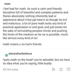 Here's to math.<<i legit love math<<this is hilarious Funny Quotes, Funny Memes, Hilarious, Jokes, Nerd Quotes, Math Memes, My Tumblr, Tumblr Funny, Math About Me