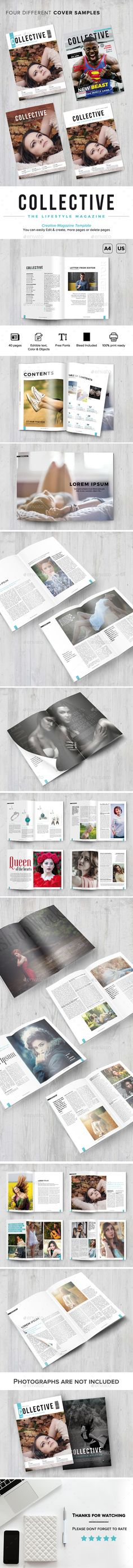 Collective Magazine Collective Magazine / Clean & Professional Magazine Template. This template is suitable for any project purpose. Very easy to use and customize.  ................................................  Features :  - 4 Basic cover in two different sizes  - size: A4 & US Letter Sizes  - 40 pages Indesign Document  - Bleed .5cm  - Editable & Adobe Indesign  - .Indd .Idml .Pdf files Included  - Master Pages  - Used free fonts  - Professional design