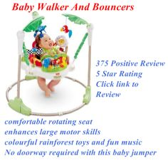For the Best baby walker and bouncer check out this review I found online for the Rainforest Jumperoo http://www.babydeco.co.uk/fisher-price-rainforest-jumperoo/