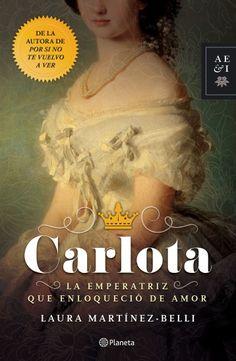 Libro: Carlota la emperatriz que enloquecio de amor, ISBN: 9786070738241, Autor: Laura martinez belli, Categoría: Libro, Precio: $348.00 MXN