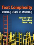 Professional Development: Text Complexity - Raising Rigor in Reading, by Douglas Fisher, Nancy Frey, & Diane Lapp Curriculum Mapping, Common Core Curriculum, Text Complexity, Text Dependent Questions, Independent Reading, Teaching Reading, Learn To Read, Student Learning, Reading Comprehension