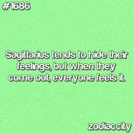 sagittarius... I hide my deepest worries. When I am happy or pissed off it really shows though.
