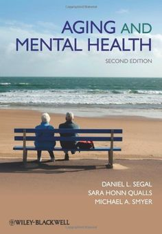 Aging and Mental Health by Daniel L. Segal, http://www.amazon.com/dp/140513075X/ref=cm_sw_r_pi_dp_I0PJrb0P85C06
