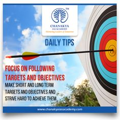 #DailyTips Focus on following targets and objectives Make short and long term targets and objectives and strive hard to achieve them.