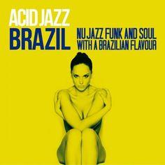 VA - Acid Jazz Brazil: Nu Jazz, Funk & Soul with a Brazilian Flavour (2016)