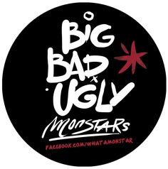 BIG BAD UGLY MONSTARS!  www.whatamonstar.com