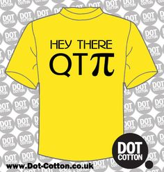 Hey There QT Pie T-shirt from Dot Cotton.  Available in your choice of colours.