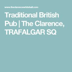 Traditional British Pub | The Clarence, TRAFALGAR SQ