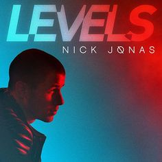 Nick Jonas: Levels (CD Single) - 2015.