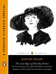 On May 27, 2014, Penguin Classics will release two previously unpublished works by renowned literary wit Dorothy Parker and her biographer Marion Meade.