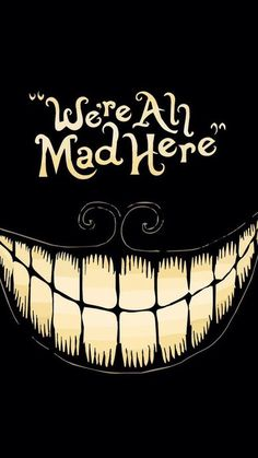 We are all mad here ✌✌