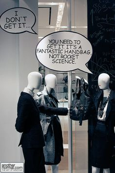 Holt Renfrew - substitute anything in the bubble as compared to rocket science.  Clever.