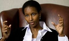 Ayaan Hirsi Ali, representative for the Dutch parliament. Activist, writer and politician who is known for her views critical of Islam, practices of circumcision and female genital cutting.