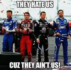 Hendrick Motor sports team mates Dale Earnhardt Jr, Jeff Gordon, Kasey Kahne, and Jimmy Johnson Nascar Quotes, Nascar Memes, Racing Quotes, Sports Memes, Sprint Cars, Nascar Sprint Cup, Nascar Racing, Race Cars, Nascar Cars