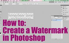 How to:  Create a Watermark in Photoshop