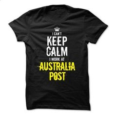 Special - I cant keep calm, I work at Australia Post - #teen #mens shirt. PURCHASE NOW => https://www.sunfrog.com/Funny/Special--I-cant-keep-calm-I-work-at-Australia-Post.html?60505