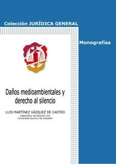 Daños medioambientales y derecho al silencio / Luis Martínez Vázquez de Castro. - 2015