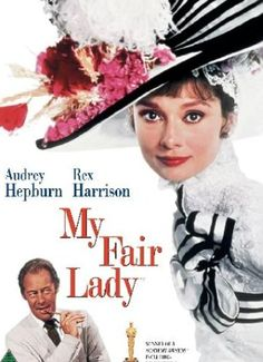 """My Fair Lady - """"Would I run off and never tell me where I'm going?"""""""