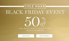 Online Only! Black Friday Event! Take 50% #off 300+ select boots, grand styles, bags & outerwear.  Store : #ColeHaan Scope: Entire Store   Ends On : 11/26/2016    Get more deals: http://www.geoqpons.com/Cole-Haan-coupon-codes  Get our Android mobile App: https://play.google.com/store/apps/details?id=com.mm.views    Get our iOS mobile App: https://itunes.apple.com/us/app/geoqpons-local-coupons-discounts/id397729759?mt=8