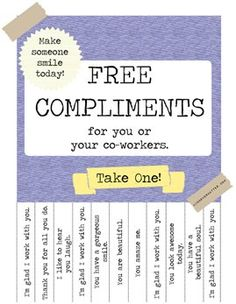 to Rock Kindness at Your Day Job + Free Compliments Poster (The Break Room Edition Free Compliments for your co-workers. Great ideas as you scroll down the page.Free Compliments for your co-workers. Great ideas as you scroll down the page. Teacher Morale, Employee Morale, Staff Morale, Team Morale, Employee Gifts, Staff Motivation, Morale Boosters, Employee Recognition, Recognition Ideas