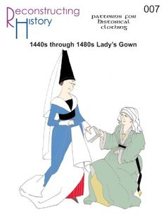 Reconstructing History Pattern - RH007 - 1440s through 1480s Lady's Gown