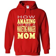 How amazing to be a Marketing Manager Mom, Order Here ==> https://www.sunfrog.com/LifeStyle/How-amazing-to-be-a-Marketing-Manager-Mom-Red-43131686-Hoodie.html?58114 #christmasgifts #xmasgifts #birthdaygifts