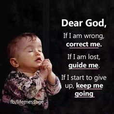 Dear God, if I'm wrong, correct me✝️ - Heaven Emotions Good Thoughts Quotes, Good Life Quotes, Wise Quotes, Faith Quotes, Words Quotes, Sayings, Qoutes, Religious Quotes, Spiritual Quotes