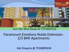 #Paramount_Emotions , a best #Residential project, offers #2BHK #3BHK #Apartments at best location in #Noida_Extension. Enquiry Now! @ 7533005334 or www.paramountemotion.com