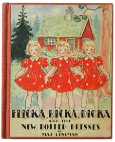 Flicka, Ricka and Dicka books by Maj Lindman.  The Arlington Public Library had Flicka, Ricka, and Dicka books. I loved them. Perhaps this was the beginning of my fascination with siblings having a great time together. I also think that my Scandinavian DNA somehow recognized the Scandinavian roots of this book and was drawn to it.