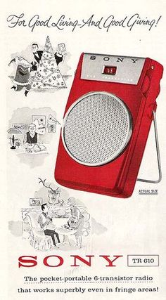 Sony TR-610    From Holiday Magazine 1959 I loved my transistor radio took it with me very where
