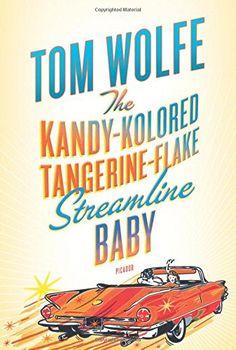 The Kandy-Kolored Tangerine-Flake Streamline Baby by Tom ... https://www.amazon.com/dp/0312429126/ref=cm_sw_r_pi_dp_U_x_1xeDAb7G3BJR4