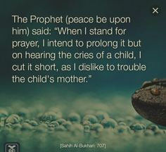 The Prophet  (peace be upon him)