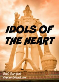 """""""Idols of the Heart"""" (2.4) Idols of the Heart: We are repeatedly warned, even in the New Testament, to avoid, in fact flee from, idolatry. But giant statues aren't the only kind of idols. What """"idols of the heart"""" do we worship that can hinder our relationships with God and with others?"""