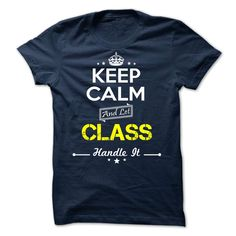 CLASS Keep calm T-Shirts, Hoodies. GET IT ==► https://www.sunfrog.com/Valentines/-CLASS-Keep-calm.html?id=41382