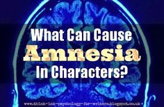 What Can Cause Amnesia in Characters? | #Psychology & Storycraft. From Writerology.net.