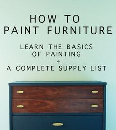Learn everything there is to know about how to paint furniture and get insider tips with this Furniture Painting Guide + Supply List! Thrift Store Furniture, Log Furniture, Paint Furniture, Repurposed Furniture, Cheap Furniture, Shabby Chic Furniture, Furniture Making, Modern Furniture, Plywood Furniture