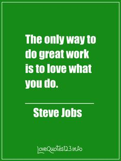 """The only way to do great work is to love what you do"". #love #team #grow…"