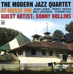 Modern Jazz Quartet & Sonny Rollins - At Music Inn